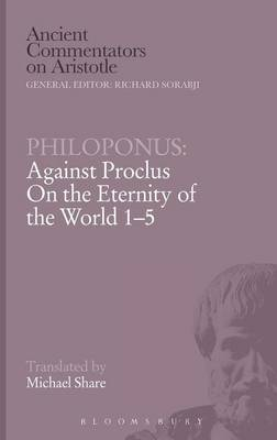 """Against Proclus """"On the Eternity of the World 1-5"""""""