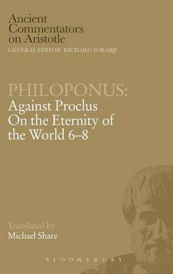 "Against Proclus ""On the Eternity of the World 6-8"""