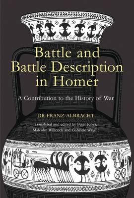 Battle and Battle Description in Homer: A Contribution to the History of War