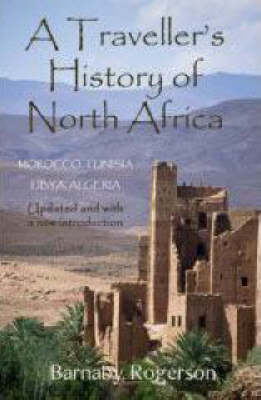 A Traveller's History of North Africa: From Carthage to Casablanca