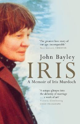Iris: A Memoir of Iris Murdoch (Book 1 in the Iris trilogy)