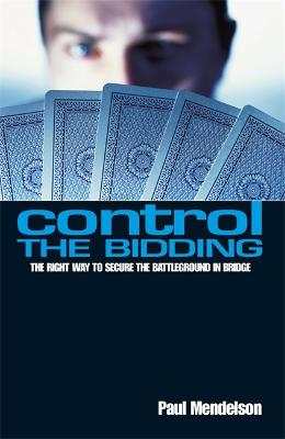Control The Bidding: The Right Way to Secure the Battleground in Bridge