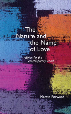 Nature and the Name of Love: Religion for the Contemporary World