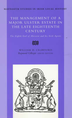 The Management of a Major Ulster Estate in the Late Eighteenth Century: The Eighth Earl of Abercorn and His Irish Agents