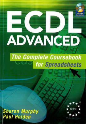 ECDL Advanced The Complete Coursebook for Spreadsheets