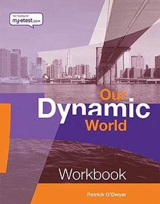 Our Dynamic World 1 Core Workbook