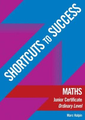 Shortcuts to Success: Maths: Junior Certificate Ordinary Level