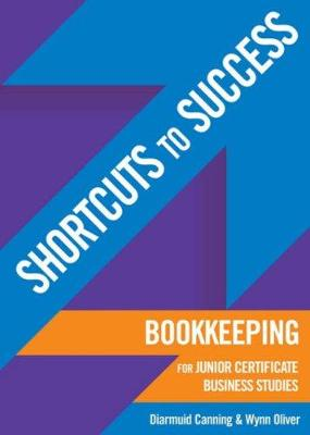 Shortcuts to Success: Bookkeeping for Junior Certificate Business Studies