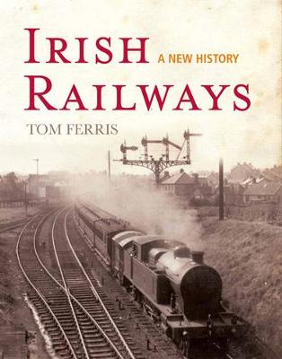 Irish Railways: A New History