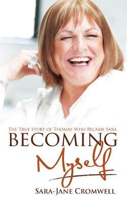 Becoming Myself: The True Story of Thomas Who Became Sara
