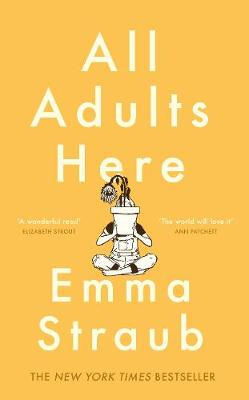 All Adults Here: A funny, uplifting and big-hearted novel about family - an instant New York Times bestseller