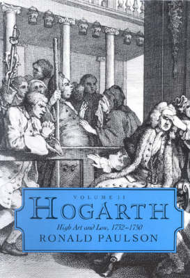 Hogarth: Volume II: High Art and Low 1732-1750