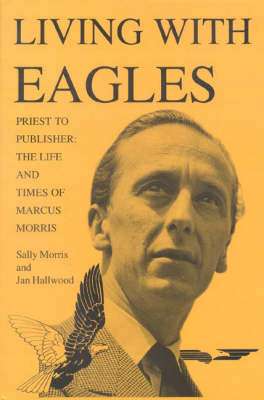 Living With Eagles: Marcus Morris, Priest and Publisher