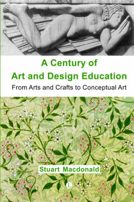 A Century of Art and Design Education: From Arts and Crafts to Conceptual Art