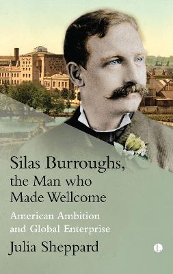 Silas Burroughs: American Ambition and Global Enterprise