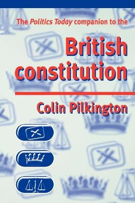 The Politics Today Companion to the British Constitution