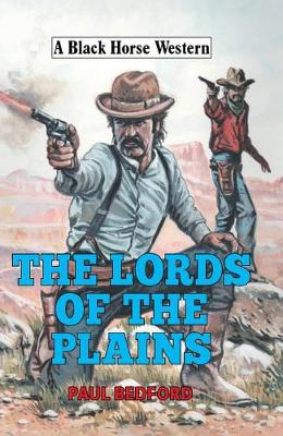 The Lords of the Plains - Paul Bedford