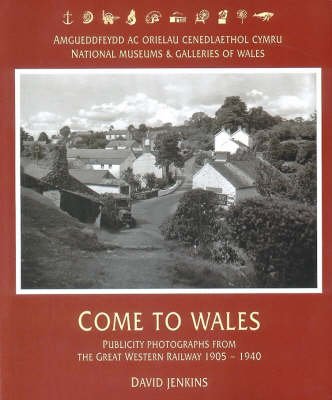 Come to Wales: Publicity Photographs from the Great Western Railway 1905-1940