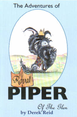 The Adventures of Royal Piper of the Glen