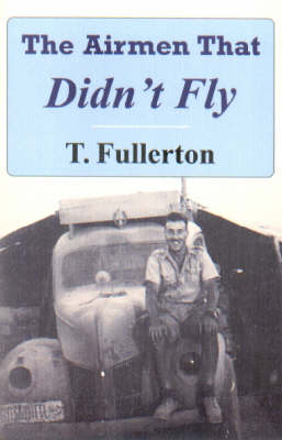 The Airmen That Didn't Fly