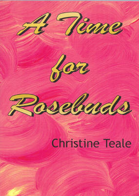 A Time for Rosebuds