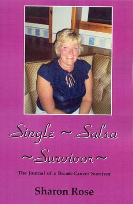 Single Salsa Survivor: The Journal of a Breast-cancer Survivor