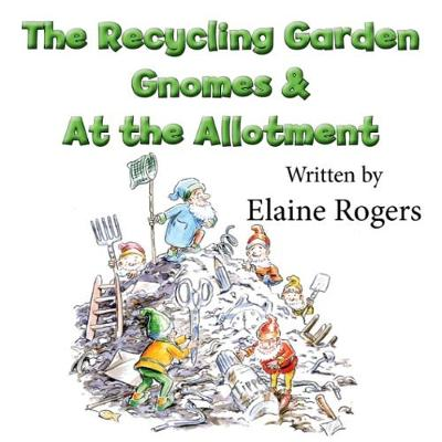 The Recycling Garden Gnomes and At the Allotment