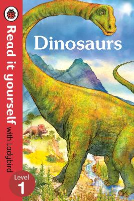 Dinosaurs - Read it yourself with Ladybird: Level 1 (non-fiction)