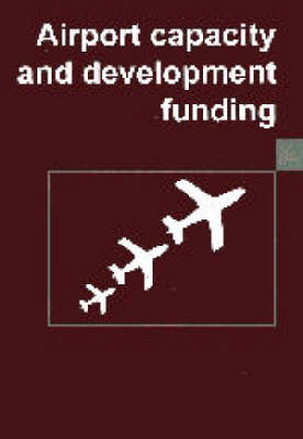 Airport Capacity and Development Funding: Proceedings of the 10th World Airports Conference held in Hong Kong on 29 November - 1 December 1994