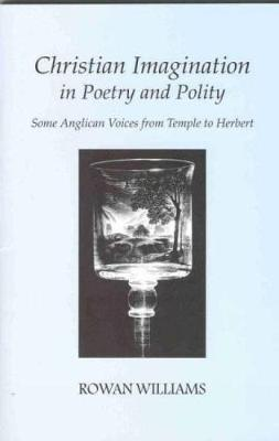 Christian Imagination in Poetry and Polity: Some Anglican Voices from Temple to Herbert