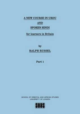 A New Course in Urdu and Spoken Hindi for Learners in Britain: Pt.1