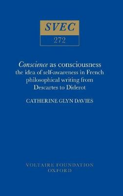 Conscience as Consciousness: Idea of Self-awareness in French Philosophical Writing from Descartes to Diderot: 1990