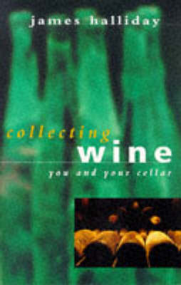 Collecting Wine: You & Your Cellar