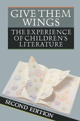 Give Them Wings: The Experience of Children's Literature