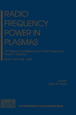 Radio Frequency Power in Plasmas: 15th Topical Conference on Radio Frequency Power in Plasmas