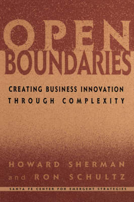 Open Boundaries: Creating Business Innovation Through Complexity