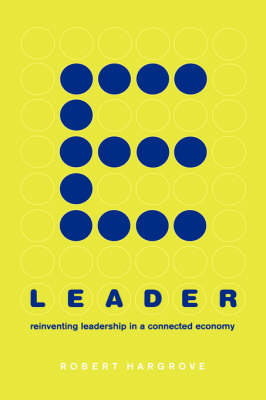 E-leader: Reinventing Leadership In A Connected Economy