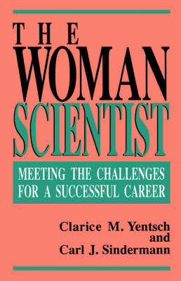 The Woman Scientist: Meeting The Challenges For A Successful Career