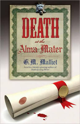 Death at the Alma Mater: A St Just Mystery: Bk. 3