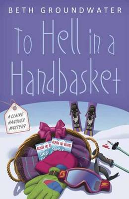To Hell in a Handbasket: A Claire Hanover Mystery (Book 2)