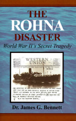 The Rohna Disaster: World War II's Secret Tragedy