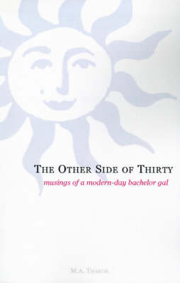 The Other Side of Thirty: Musings of a Modern-Day Bachelor Gal