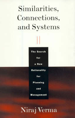 Similarities, Connections, and Systems: The Search for a New Rationality for Planning and Management