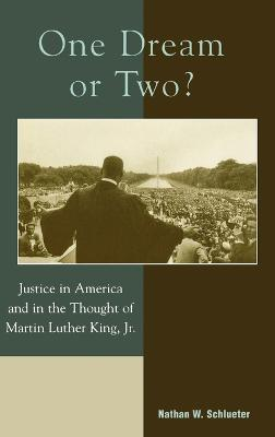 One Dream or Two?: Justice in America and in the Thought of Martin Luther King Jr