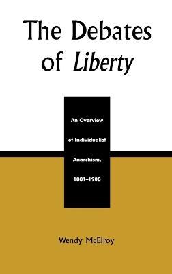 The Debates of Liberty: An Overview of Individualist Anarchism, 1881-1908