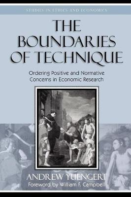 The Boundaries of Technique: Ordering Positive and Normative Concerns in Economic Research