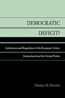 Democratic Deficit?: Institutions and Regulation in the European Union, Switzerland, and the United States