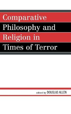 Comparative Philosophy and Religion in Times of Terror