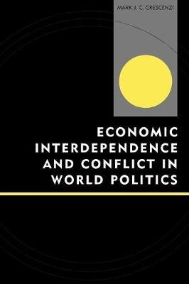 Economic Interdependence and Conflict in World Politics