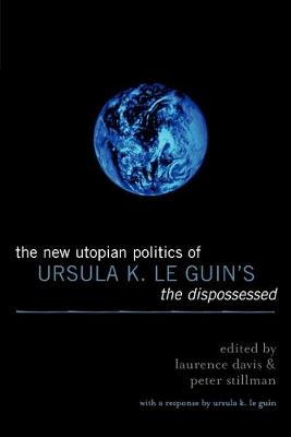 The New Utopian Politics of Ursula K. Le Guin's The Dispossessed